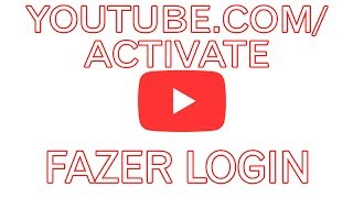 youtube.com/activate fazer login