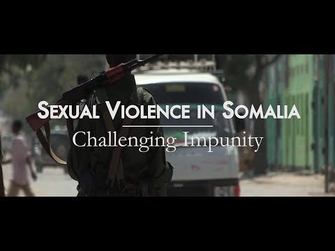 Sexual Violence in Somalia: Challenging Impunity