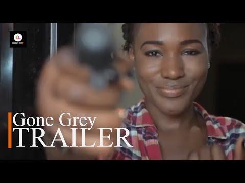 Gone Grey   Trailer   EbonyLife TV