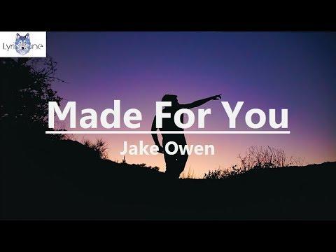 Jake Owen - Made For You (Lyrics / Lyric Video)
