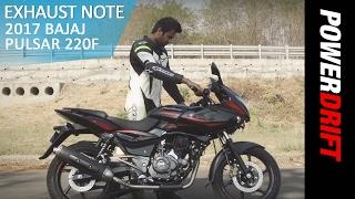 2017 Bajaj Pulsar 220F : Exhaust Note : PowerDrift