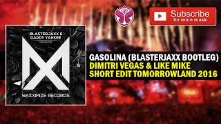 Gasolina Blasterjaxx Bootleg (Short Edit) Dimitri Vegas & Like Mike Tomorrowland Belgium 2016