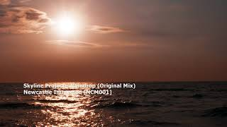 Skyline Project - Raindrop (Original Mix)[FOP EXCLUSIVE][NCM001]