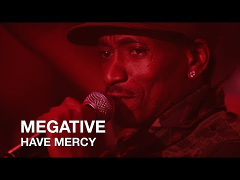 Megative | Have Mercy | First Play Live
