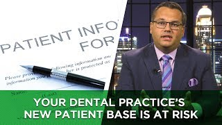 Your Dental Practice's New Patient Base Is at Risk