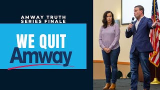 The Truth About Amway Finale | Why we Quit Amway