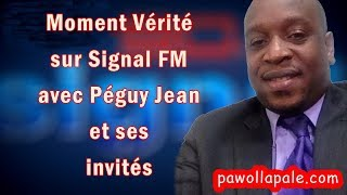 MOMENT VÉRITÉ (Part 2) - BONNE FÊTE Signal FM / DEBA sou SITIYASYON POLITIK PEYI a