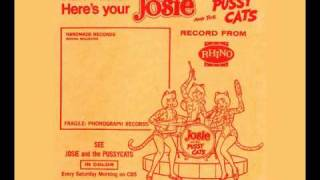 Josie And The Pussycats - La ,La, La (If I Had You) 1970