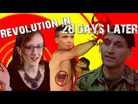 28 Days Later: How to Ruin the Revolution