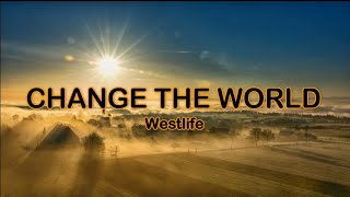 Change The World - Westlife