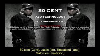50 Cent - Ayo Technology (Subtitulada En Español) Ft Justin Timberlake & Timbaland