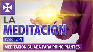 MEDITACIÓN GUIADA PARA PRINCIPIANTES - Lección 13 P.4 – Yo Soy Espiritual