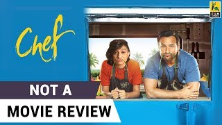Chef | Not A Movie Review | Sucharita Tyagi