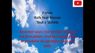 Kofs  Tout S'achète Ft . Alonzo ( Parole Officielle )