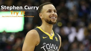Stephen Curry Mix   Try It (feat. French Montana & Fabolous) (Hood Favorite)
