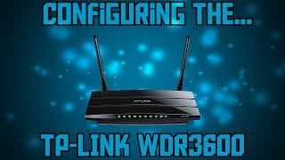How to configure the TP-LINK WDR3600 dual band router