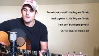 Love Your Love The Most - Eric Church cover by Chris Rogers