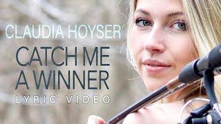 Catch Me a Winner - Claudia Hoyser (Lyric Video) - YouTube