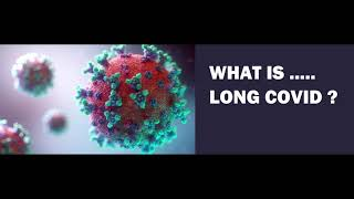 WHAT IS LONG COVID ?