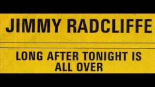 Long After Tonight is All Over - Jimmy Radcliffe