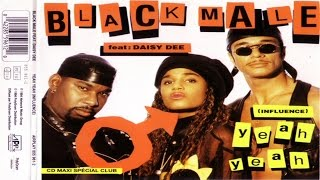 Black Male feat. Daisy Dee - Yeah Yeah [Influence]