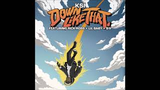 KSI   Down Like That Ft. Rick Ross, Lil Baby & S X (Official Audio)