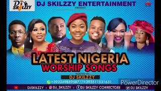 BEST NIGERIA POWERFUL  WORSHIP SONGS BY DJSKILZZY ft MERCY CHINWO, FRANK EDWARD, SINACH, etc