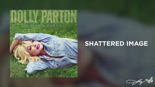 Dolly Parton - Shattered Image (Audio)