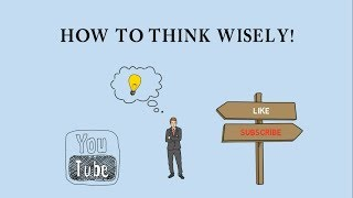 How to think wisely