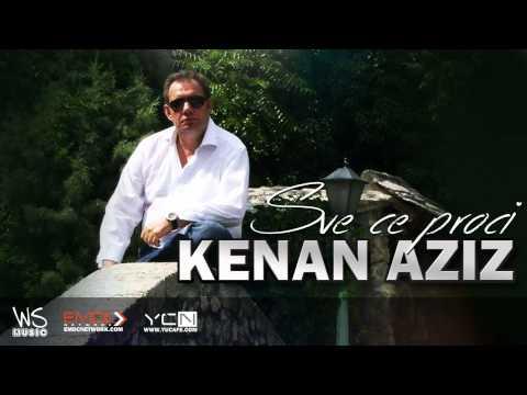 Kenan Aziz - Sve ce proci