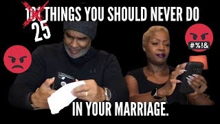25 Things You Should Never Do In Your Marriage