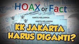 Hoax or Fact: KK Warga DKI Jakarta Harus Diganti?