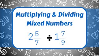 Multiplying and Dividing Mixed Numbers!