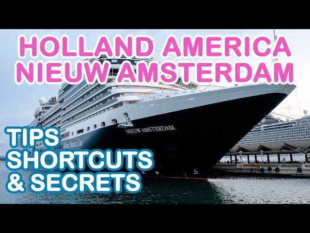 Nieuw Amsterdam 2018: Top 10 Tips, Shortcuts, and Secrets (Holland America)