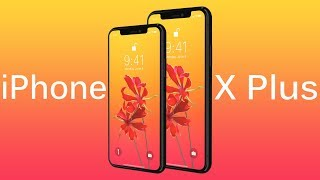 The iPhone X PLUS Is Coming !