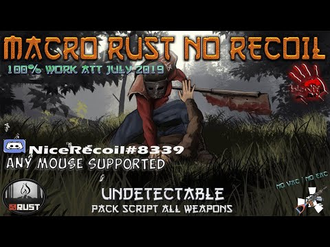 Macro Rust no recoil script - ANY MOUSE BLOODY (undetectable