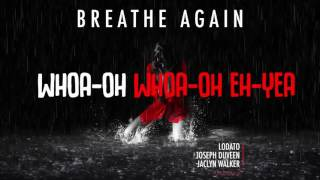 Breathe Again Lyric Video - Lodato, Joseph Duveen, Jaclyn walker