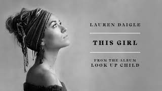 Lauren Daigle - This Girl (Audio)