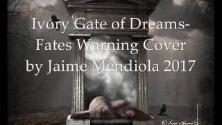 Ivory Gate of Dreams-Fates Warning cover by Jaime Mendiola 2017