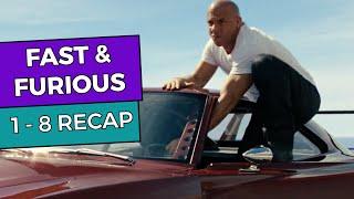 Fast & Furious: 1 - 8 RECAP!!!