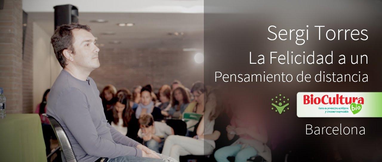 Sergi Torres - Biocultura Barcelona 2014 - La Felicidad a un Pensamiento de Distancia