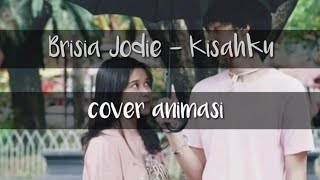 Brisia Jodie   Kisahku (Cover Animasi Video)