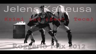Jelena Karleusa - Krimi rad (feat. Teca) - Roggerio Mix 2012 - + DL
