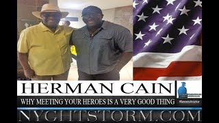 HERMAN CAIN: WHY MEETING YOUR HEROES IS A VERY GOOD THING