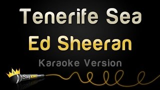 Ed Sheeran - Tenerife Sea (Karaoke Version)