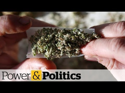 Legal weed in Canada: How it works where you live | Power & Politics