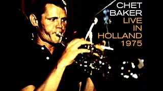 Chet Baker Live In Holland 1975 - The Thrill Is Gone