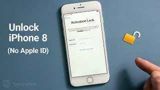 How to Unlock iPhone 8 without Apple ID/Activation Lock/iCloud Password (iOS 14 Supported)
