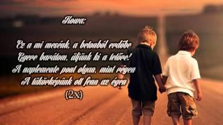 Fanka és Kowa   Ez A Mi Mesénk (dalszöveggel)