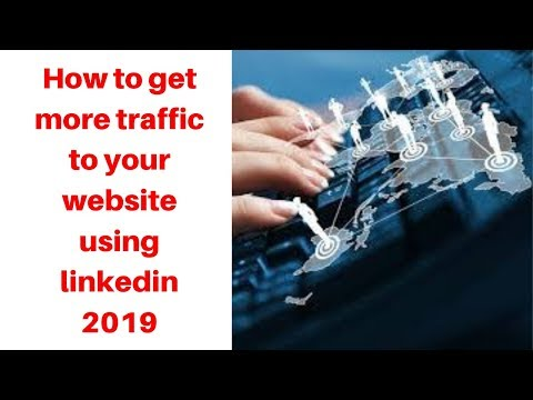 How to get more traffic to your website using linkedin 2019